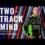 Series Preview: TWO-TRACK MIND featuring Ross Chastain