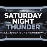 Live NASCAR racing| Saturday Night Thunder: Talladega Superspeedway
