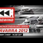 REWIND - 2012- NAVARRA - FULL RACE - BLANCPAIN ENDURANCE SERIES