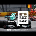 PETRONAS Retro Race Review – F1 Mexico Grand Prix 2019