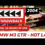 #THROWBACK - BMW M3 GTR - SPA FRANCORCHAMPS // 2004 HOT LAP